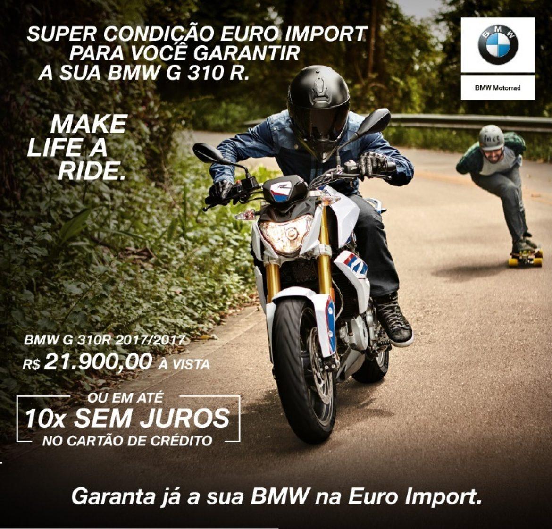 Super Condição Euro Import para você garantir a sua G310!